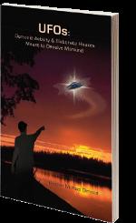 UFOs: Dämonische Aktivität und raffinierte Falschmeldungen, die beabsichtigt sind, die Menschheit in die Irre zu führen